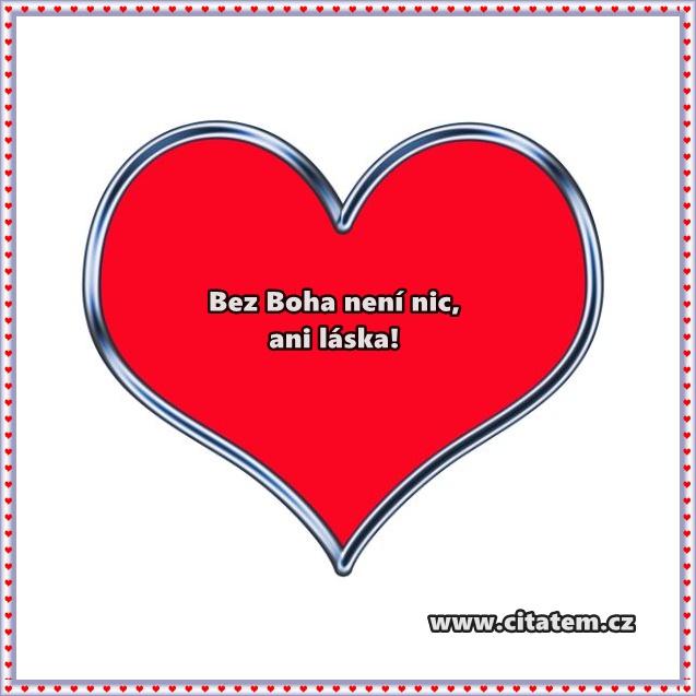 Bez Boha není nic, ani láska!