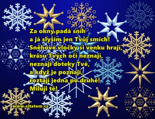 Za okny padá sníh a já slyším jen Tvůj smích!