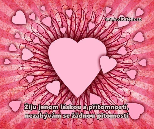 Žiju jenom láskou a přítomností
