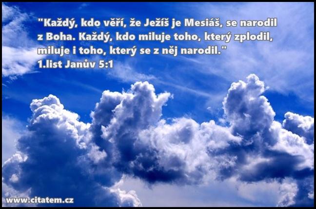 Každý, kdo věří, že Ježíš je Mesiáš