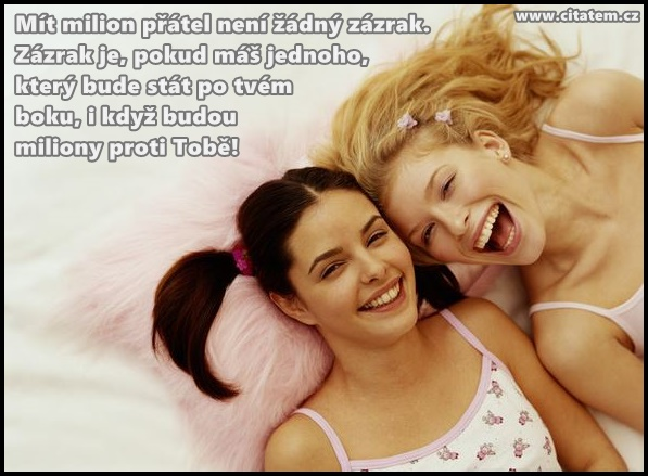 Mít milion přátel není žádný zázrak