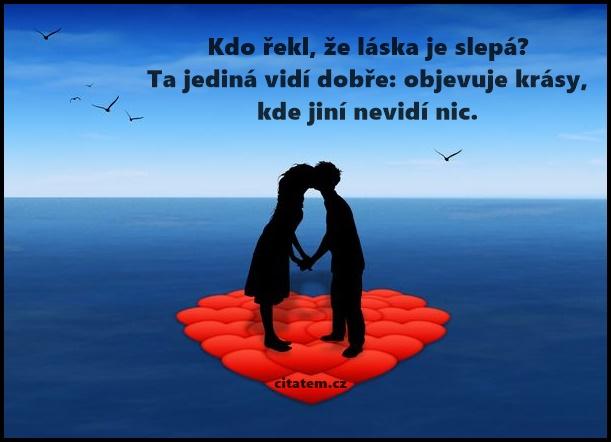 Kdo řekl, že láska je slepá?